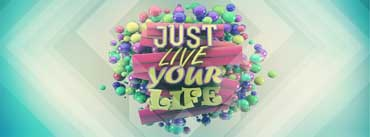 Just Live Your Life Cover Photo