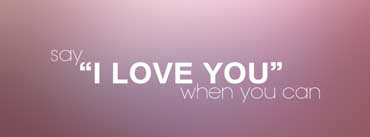 Say I Love You When You Can Cover Photo