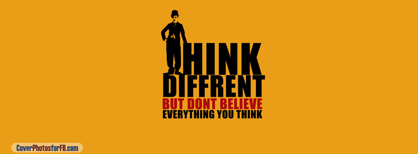 Think Diffrent  But Dont Believe Everything You Think Cover Photo